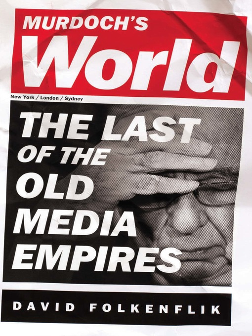Murdoch's World (eBook): The Last of the Old Media Empires