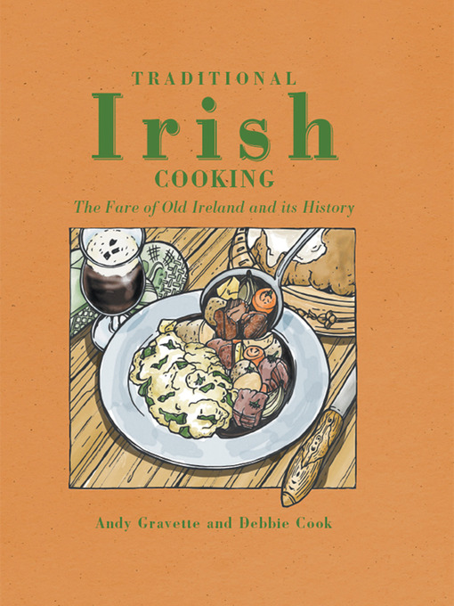 Traditional Irish cooking the Fare of Old Ireland and Its History.