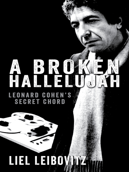 A Broken Hallelujah: Leonard Cohen's Secret Chord (eBook)