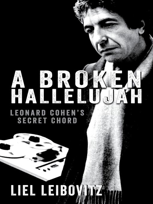 A Broken Hallelujah (eBook): Leonard Cohen's Secret Chord