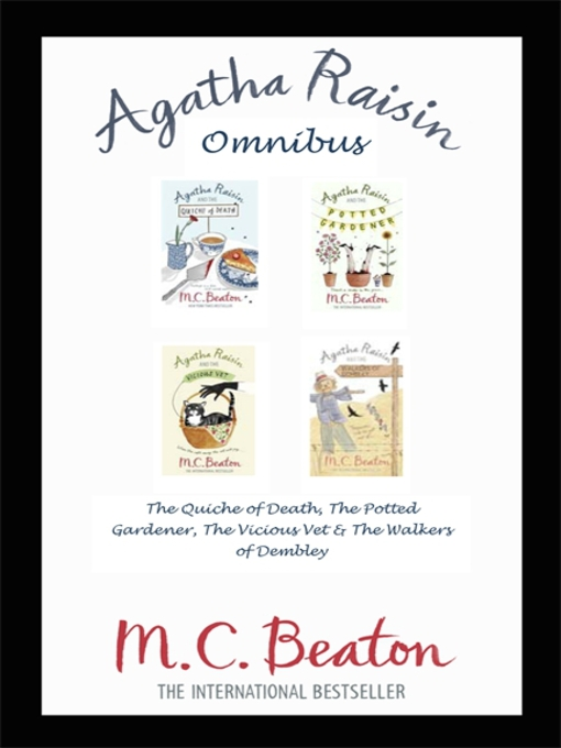 Agatha Raisin Omnibus (eBook): The Quiche of Death; The Potted Gardener, The Vicious Vet; The Walkers of Dembley