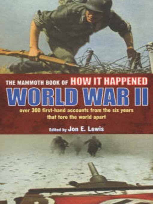 The Mammoth Book of How it Happened (eBook): World War II