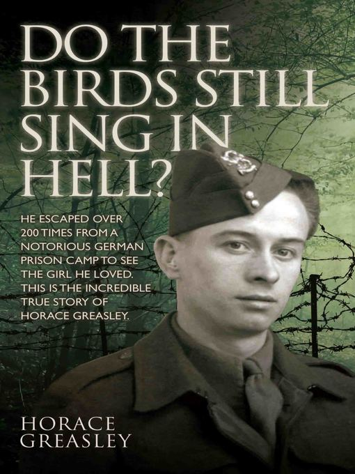 Do the Birds Still Sing in Hell? (eBook): The Incredible True Story of Horace Greasley