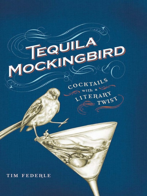 Tequila Mockingbird (eBook): Cocktails with a Literary Twist