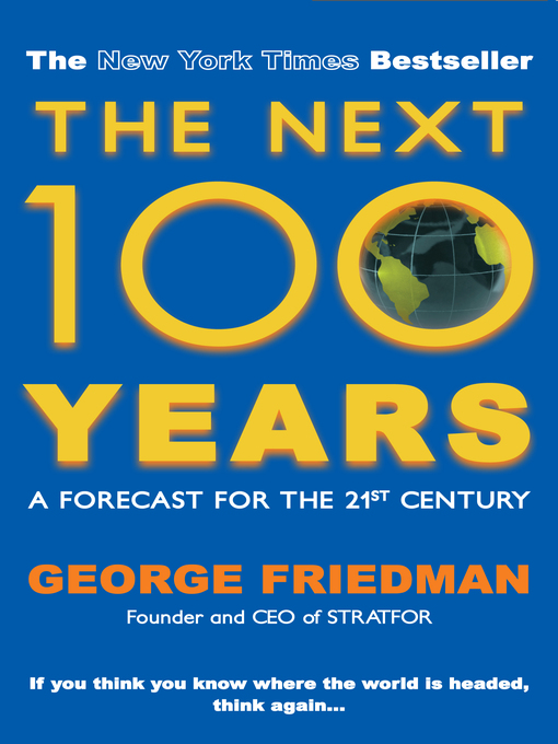 The Next 100 Years (eBook): A Forecast for the 21st Century