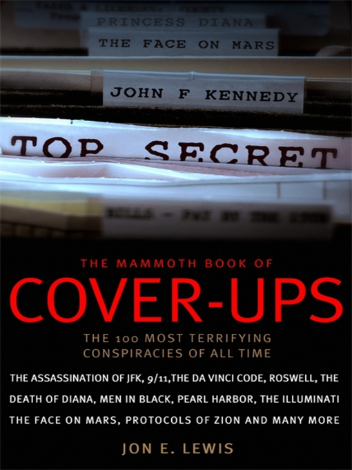 The Mammoth Book of Cover-Ups (eBook): 100 Most Disturbing Conspiracies of All Time