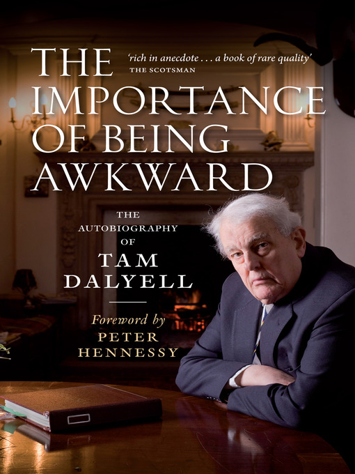 The Importance of Being Awkward: The Autobiography of Tam Dalyell (eBook)