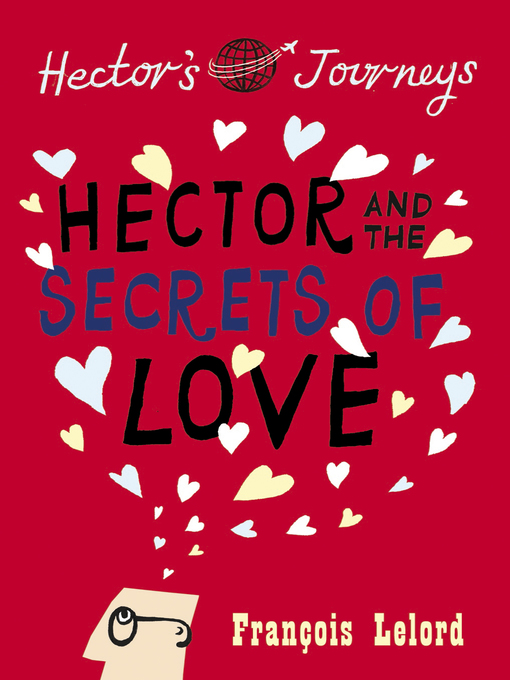 Hector and the Secrets of Love (eBook): Hector's Journeys Series, Book 2