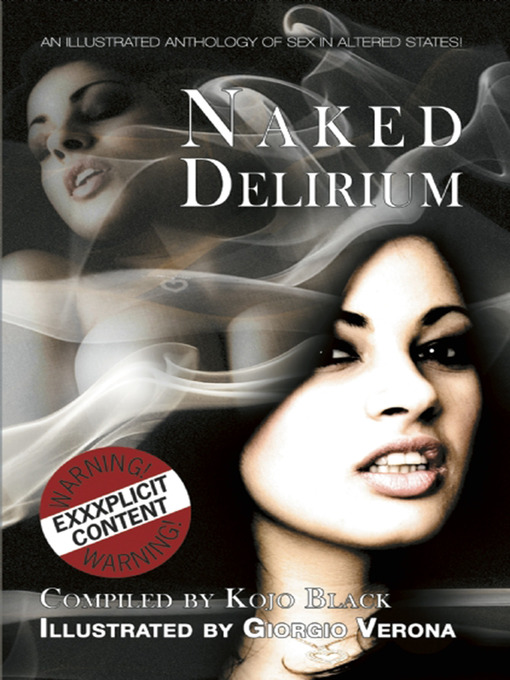 Naked Delirium (eBook): An illustrated anthology of sex in altered states