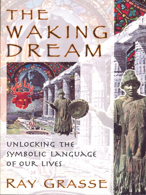 The Waking Dream (eBook): Unlocking the Symbolic Language of Our Lives