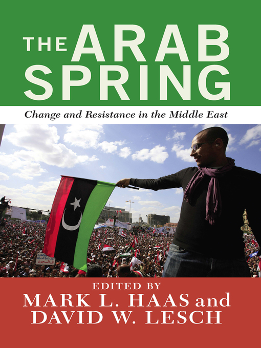 The arab spring change and resistance in the middle east ebook the arab spring change and resistance in the middle east ebook 2013 worldcat fandeluxe Choice Image