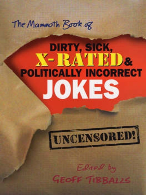 The Mammoth Book of Dirty, Sick, X-Rated & Politically Incorrect Jokes (eBook)