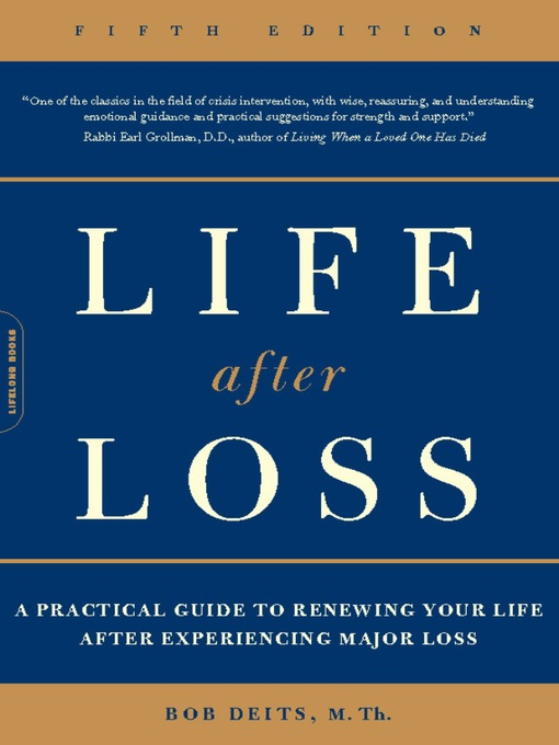 Life after Loss: A Practical Guide to Renewing Your Life after Experiencing Major Loss (eBook)