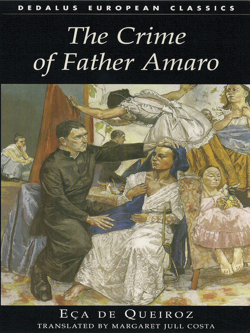 The Crime of Father Amaro (eBook): Scenes from the Religious Life Dedalus European Classics