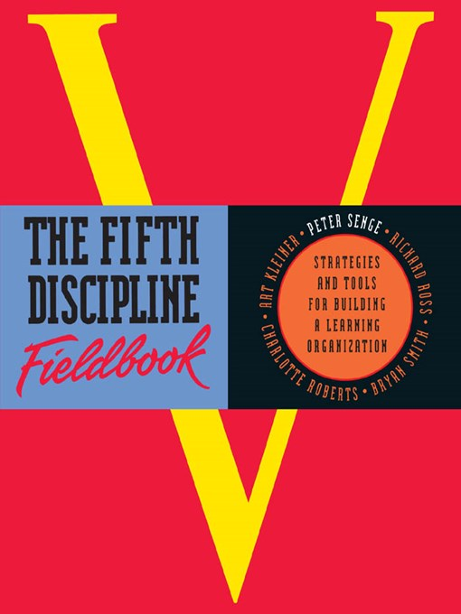 The Fifth Discipline Fieldbook: Strategies and Tools for Building a Learning Organization - The Fifth Discipline Resource (eBook)