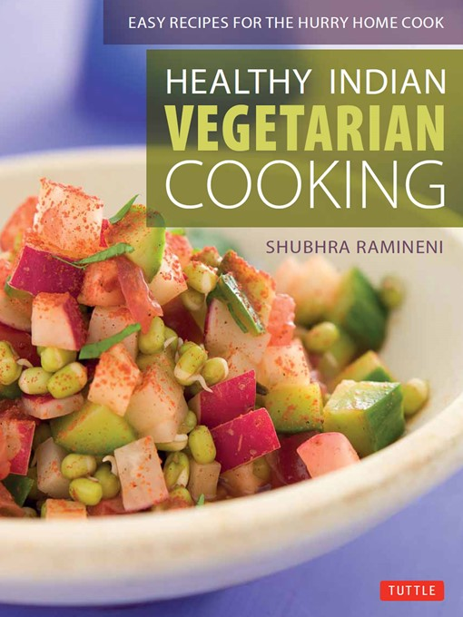 Healthy Indian Vegetarian Cooking (eBook): Easy Recipes for the Hurry Home Cook