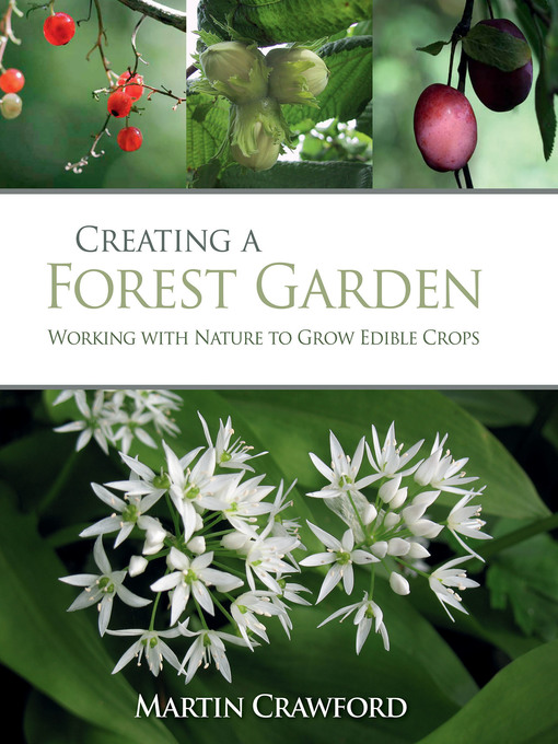 Creating a Forest Garden (eBook): Working with Nature to Grow Edible Crops