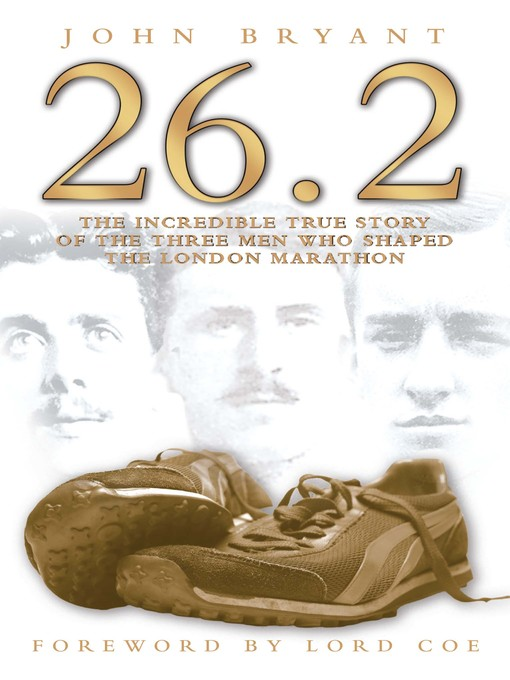 26.2: The Incredible True Story of the Three Men Who Shaped the London Marathon (eBook)