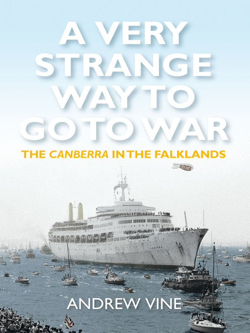 A Very Strange Way to Go to War (eBook): The Canberra In the Falklands