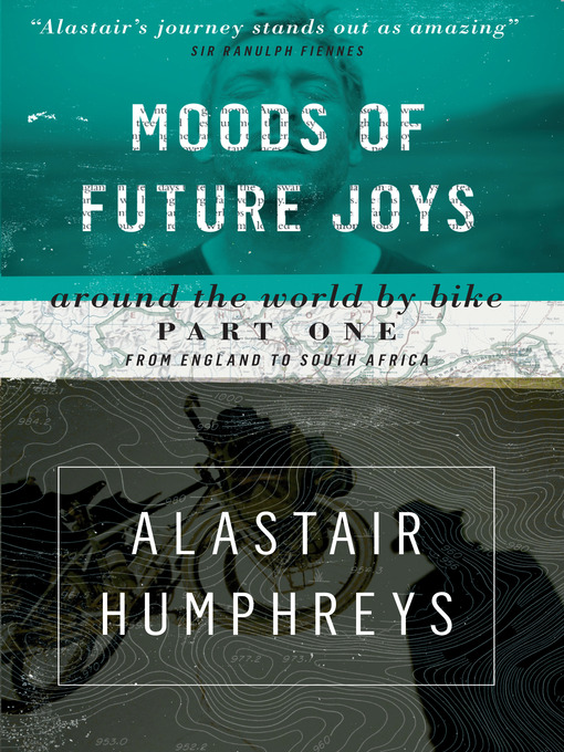Moods of Future Joys (eBook): Around the World by Bike--Part 1