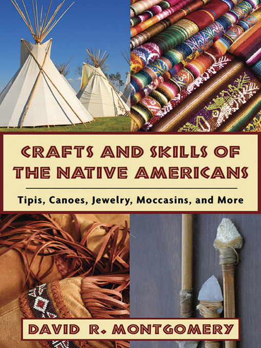 Crafts and Skills of the Native Americans: Tipis, Canoes, Jewelry, Moccasins, and More (eBook)