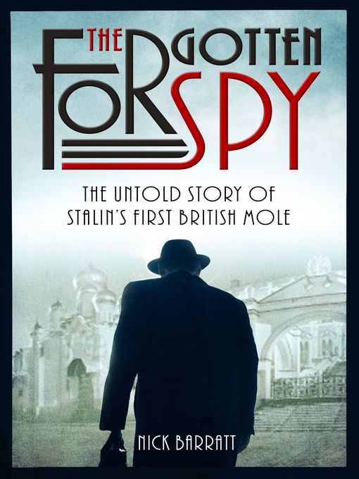 The Forgotten Spy: The Untold Story of Stalin's First British Mole (eBook)