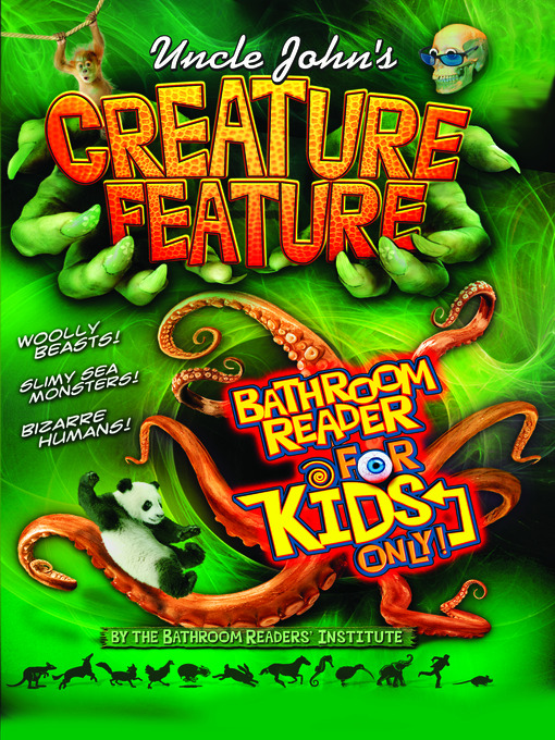 Uncle John's Creature Feature Bathroom Reader For Kids Only! (eBook)