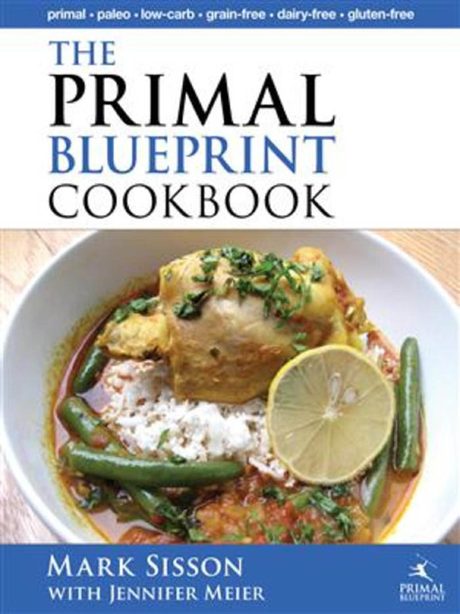 The Primal Blueprint Cookbook: Primal, Low Carb, Paleo, Grain-Free, Dairy-Free and Gluten-Free (eBook)