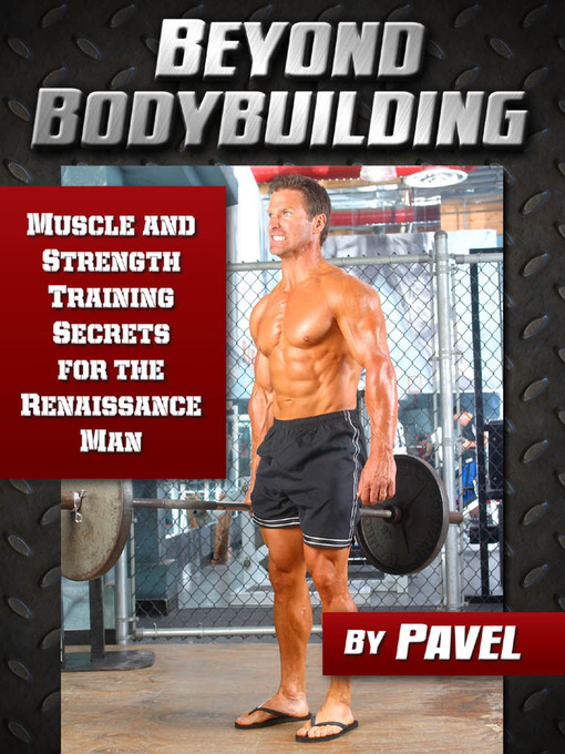 Beyond Bodybuilding: Muscle and Strength Training Secrets for the Renaissance Man (eBook)