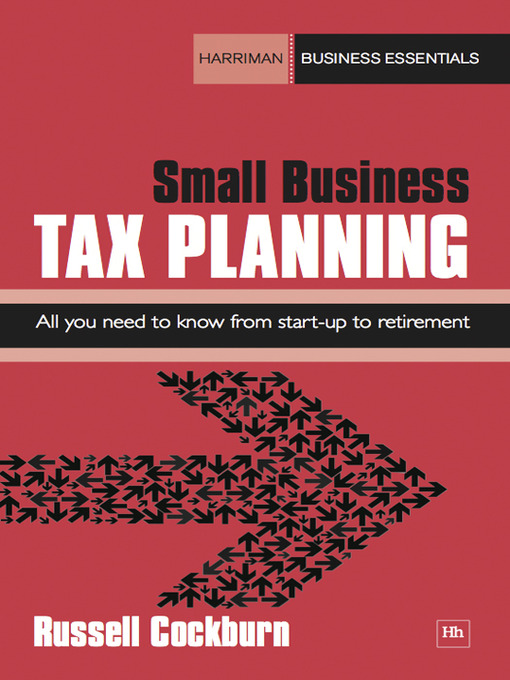 Small Business Tax Planning: All You Need to Know From Start-Up to Retirement - Business Essentials (eBook)