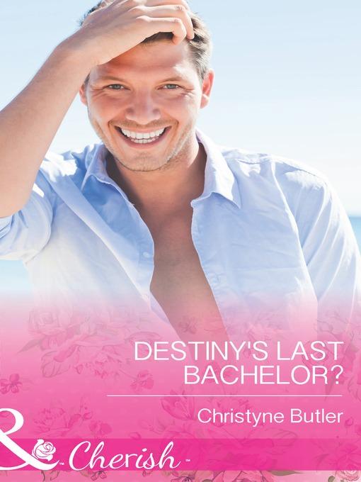 Destiny's Last Bachelor? (eBook)