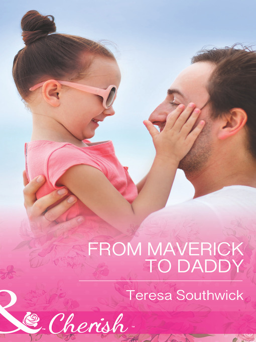 From Maverick to Daddy (eBook): Montana Mavericks: 20 Years in the Saddle! Series, Book 3