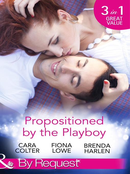 Propositioned by the Playboy (eBook): Miss Maple and the Playboy / The Playboy Doctor's Marriage Proposal / The New Girl in Town