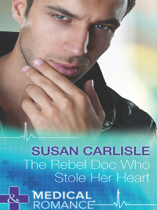 The Rebel Doc Who Stole Her Heart (eBook)