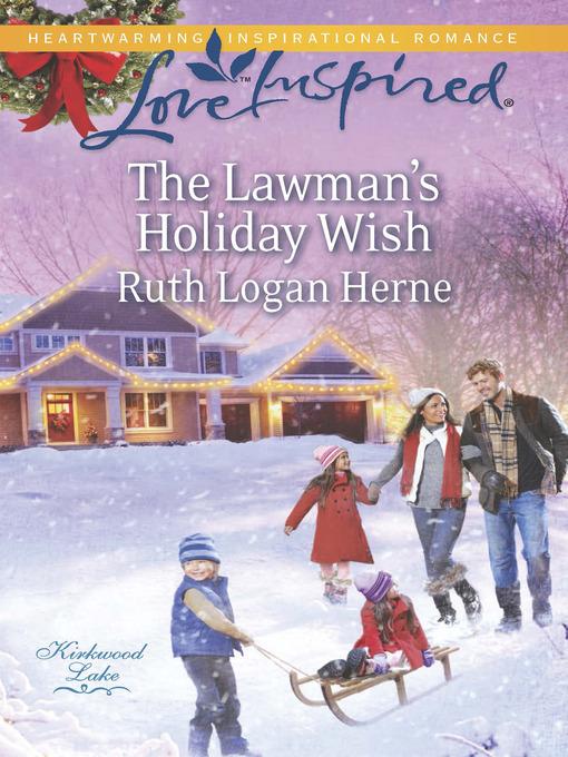 The Lawman's Holiday Wish (eBook): Kirkwood Lake Series, Book 3