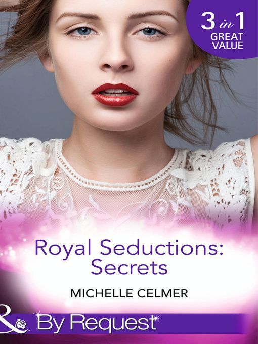 Royal Seductions (eBook): Secrets: The Duke's Boardroom Affair / Royal Seducer / Christmas with the Prince; Royal Seductions, Book 4