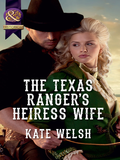 The Texas Ranger's Heiress Wife (eBook)