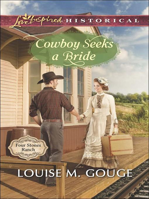 Cowboy Seeks a Bride (eBook): Four Stones Ranch Series, Book 2