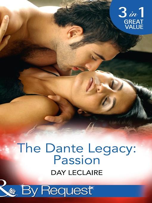 The Dante Legacy (eBook): Passion: Dante's Contract Marriage / Dante's Ultimate Gamble / Dante's Temporary Fiancée; Dante Legacy, Book 4