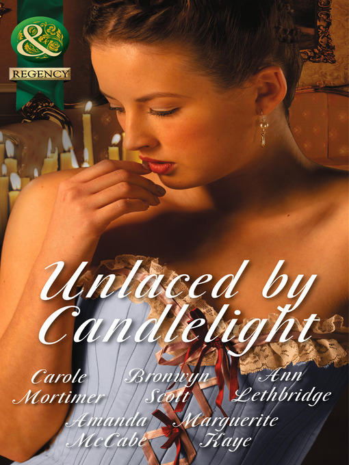 Unlaced by Candlelight (eBook): Not Just a Seduction / An Officer But No Gentleman / One Night with the Highlander / Running into Temptation / How to Seduce a Sheikh