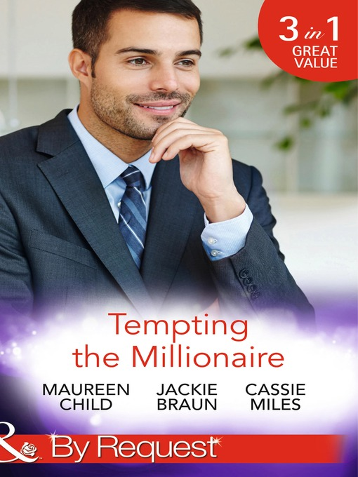 Tempting the Millionaire (eBook): An Officer and a Millionaire / Marrying the Manhattan Millionaire / Mysterious Millionaire; Man of the Month, Book 84