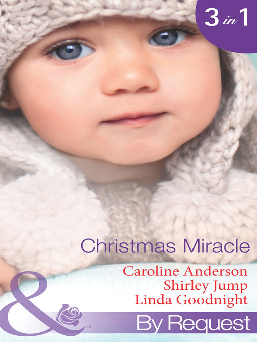 Christmas Miracle (eBook): Their Christmas Family Miracle / A Princess for Christmas / Jingle-Bell Baby