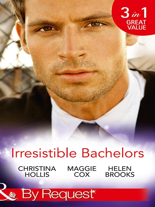 Irresistible Bachelors (eBook): The Count of Castelfino / Secretary by Day, Mistress by Night / Sweet Surrender with the Millionaire