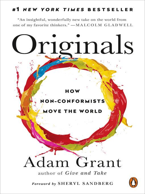 Originals How Non-Conformists Move the World