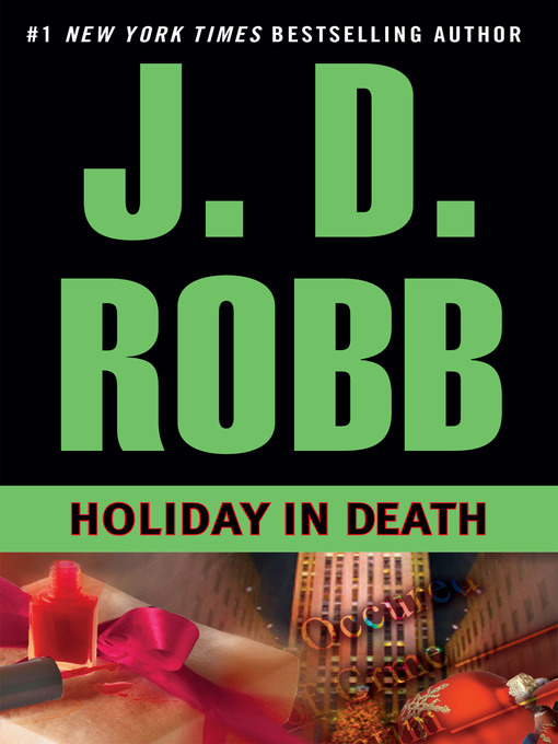 Holiday in death [electronic book] In Death Series, Book 7.