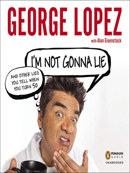 I'm Not Gonna Lie (MP3): And Other Lies You Tell When You Turn 50
