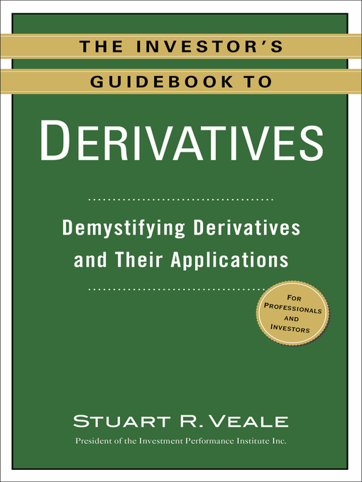 The Investor's Guidebook to Derivatives: Demystifying Derivatives and Their Applications (eBook)