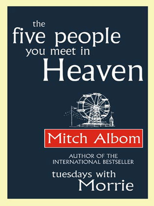 the characters of the novel the five people you meet in heaven by mitch albom Publisher harper says mitch albom's 'the next person you meet in  the novel  is a follow-up to albom's best-selling the five people you.