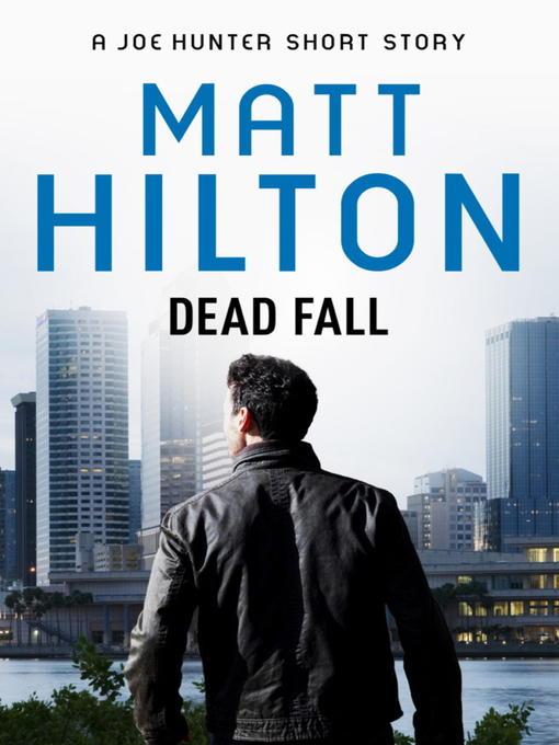 Dead Fall (eBook): A Joe Hunter Short Story