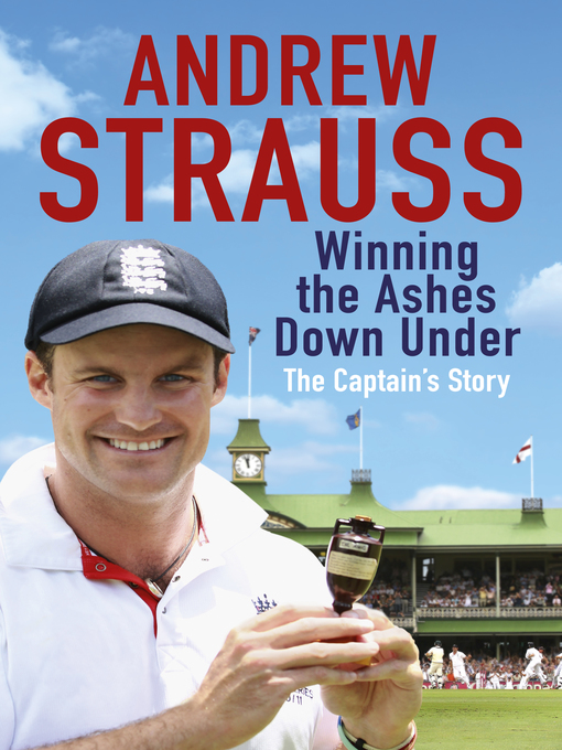 Andrew Strauss (eBook): Winning the Ashes Down Under
